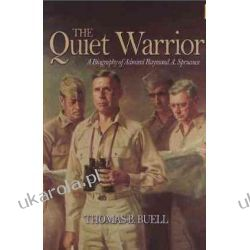 The Quiet Warrior: A Biography of Admiral Raymond A. Spruance (Classics of Naval Literature) Zagraniczne