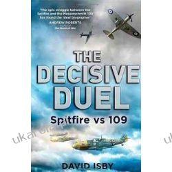 The Decisive Duel: Spitfire vs 109 Lotnictwo