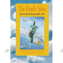 Deadly Skies: The Air War in Europe 1940-1945 Pozostałe albumy i poradniki