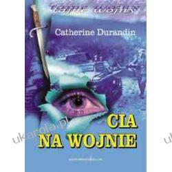 CIA na wojnie Durandin Catherine Czasy nowożytne