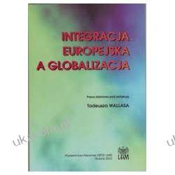 Integracja europejska a globalizacja Wallas Tadeusz UAM