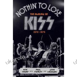 Nothin' to Lose: The Making of Kiss Fortyfikacje