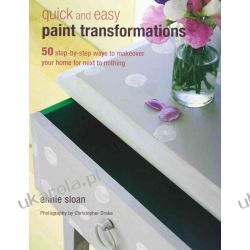 Quick and Easy Paint Transformations: 50 Step-by-step Ways to Makeover Your Home for Next to Nothing Kalendarze ścienne