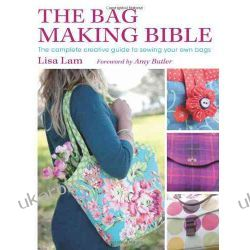 The Bag Making Bible: The Complete Guide to Sewing and Customizing Your Own Unique Bags Kalendarze ścienne