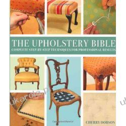 Upholstery Bible: Complete Step-by-Step Techniques for Professional Results Kalendarze ścienne