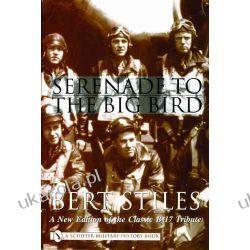 Serenade to the Big Bird (Schiffer Military History)