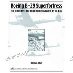 Boeing B-29 Superfortress: The Ultimate Look (Schiffer Military History)