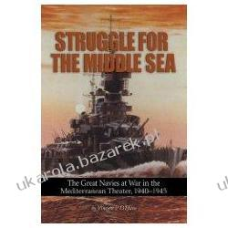 Struggle for the Middle Sea: The Great Navies at War in the Mediterranean Theater, 1940-1945 Pozostałe