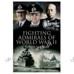 FIGHTING ADMIRALS OF WORLD WAR II David Wragg Pozostałe