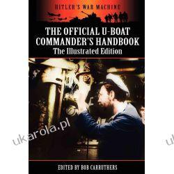 The Official U-boat Commander's Handbook - The Illustrated Edition Kalendarze ścienne