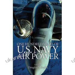 One Hundred Years Of U.S. Navy Air Power Historyczne