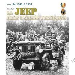 La Jeep Dans L'armee Francais: 1942-1950, from Tunisia to Indochina v. 1 Samochody