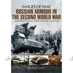Russian Armour in the Second World War (Images of War) Biografie, wspomnienia