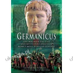 Germanicus: The Magnificent Life and Mysterious Death of Rome's Most Popular General Kalendarze książkowe