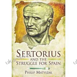 Sertorius and the Struggle for Spain Pozostałe