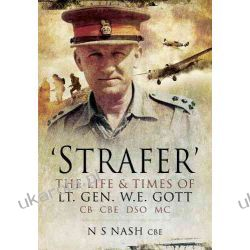 'Strafer' - The Desert General: The Life and Killing of Lieutenant General WHE Gott CB CBE DSO*MC Pozostałe