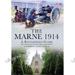 The Marne 1914: A Battlefield Guide Zagraniczne