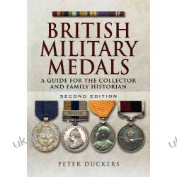British Military Medals: A Guide for the Collector and Family Historian Pozostałe