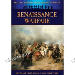 Renaissance Warfare (Military History from Primary Sources) Pozostałe