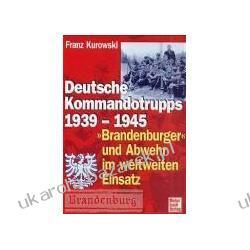 Deutsche Kommandotrupps 1939-1945 Franz Kurowski Pozostałe