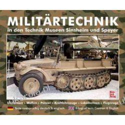 Militärtechnik in den Museen Sinsheim und Speyer: Uniformen. Waffen. Panzer. Kraftfahrzeuge. Lokomotiven. Flugzeuge Pozostałe
