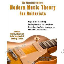 The Practical Guide to Modern Music Theory for Guitarists: With 2.5 hours of Audio and Over 200 Notated Examples: 3 (Guitar Technique) Marynarka Wojenna