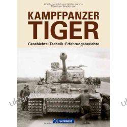 Kampfpanzer Tiger: Geschichte -Technik-Erfahrungsberichte Pozostałe