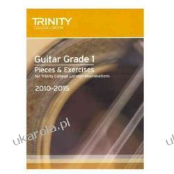 Guitar Exam Pieces Grade 1 2010-2015 (Trinity Guildhall Guitar Examination Pieces & Exercises 2010-2015)