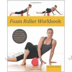 Foam Roller Workbook Karl Knopf