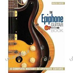 Epiphone Guitar Book, the: A Complete History of Epiphone Guitars Broń pancerna