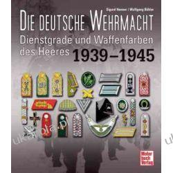 Die deutsche Wehrmacht: Dienstgrade und Waffenfarben des Heeres 1939-1945 Pozostałe