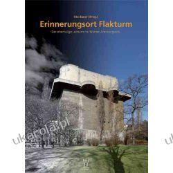 Erinnerungsort Flakturm: Der ehemalige Leitturm im Wiener Arenbergpark Kalendarze ścienne