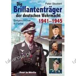Die Brillantenträger der deutschen Wehrmacht 1941-1945: Zeitgeschichte in Farbe Pozostałe
