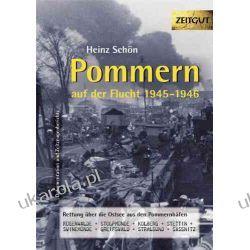 Pommern auf der Flucht. 1945: Rettung über die Ostsee aus den Pommernhäfen Zagraniczne