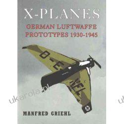 X-Planes: German Luftwaffe Prototypes 1930-1945 Pozostałe