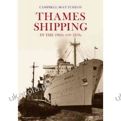 Thames Shipping in the 1960s and 1970s Pozostałe