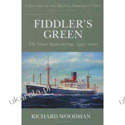 A History of the British Merchant Navy, Vol. 5: Fiddler's Green: The Great Squandering, 1921-2010 Marynarka Wojenna