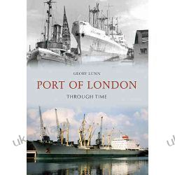 Port of London Through Time Historyczne
