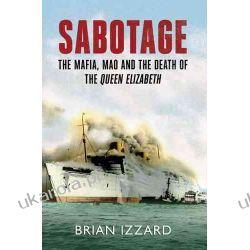 Sabotage: The Mafia, Mao and the Death of the Queen Elizabeth Zagraniczne