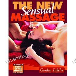 New Sensual Massage, The : Learn to Give Pleasure with your Hands Pozostałe