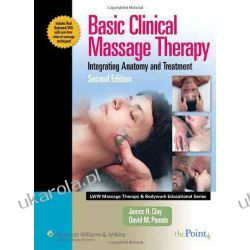 Basic Clinical Massage Therapy (Lww Massage Therapy & Bodywork Educational Series.): Integrating Anatomy and Treatment (LWW Massage Therapy and Bodywork Educational Series)