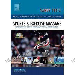 Sports & Exercise Massage: Comprehensive Care in Athletics, Fitness, & Rehabilitation, 1e: Comprehensive Care in Athletics, Fitness, and Rehabilitation (Mosby's Massage Career Development) Pozostałe