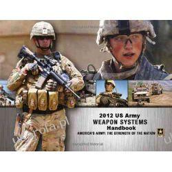 2012 US Army Weapon System Handbook (B&W) Kalendarze ścienne