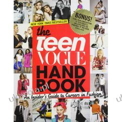 The Teen Vogue Handbook: An Insider's Guide to Careers in Fashion Pozostałe