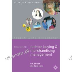 Mastering Fashion Buying and Merchandising Management (Palgrave Master Series) Marynarka Wojenna