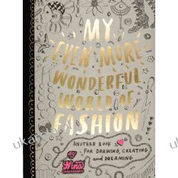 My Even More Wonderful World of Fashion: Another Book for Drawing, Creating and Dreaming Kalendarze ścienne
