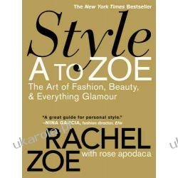 Style A To Zoe: The Art of Fashion, Beauty, and Everything Glamour Kalendarze ścienne