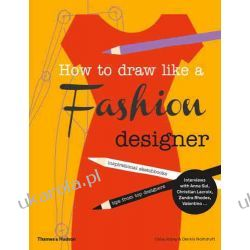 How to Draw Like a Fashion Designer: Inspirational Sketchbooks Tips from Top Designers Kalendarze ścienne