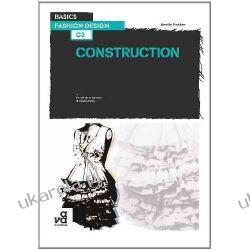 Basics Fashion Design 03: Construction Opracowania ogólne
