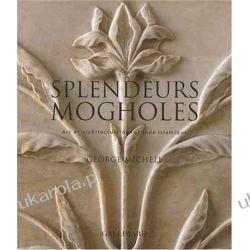Splendeurs mogholes : Art et architecture dans l'Inde islamique Kalendarze ścienne